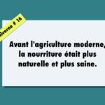 Avant l'agriculture moderne, la nourriture était plus naturelle et plus saine / baliverne #16