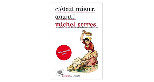 c'était mieux avant / Michel Serres