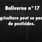 L'agriculture peut se passer des pesticides / Baliverne #17