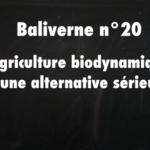 L'agriculture biodynamique est une alternative sérieuse / Baliverne #20